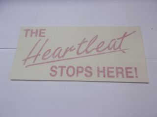 THE HEARTBEST STOPS HERE DECAL